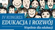 IV Kongres Edukacja i Rozwój – relacja z wydarzenia