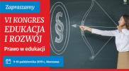 VI Kongres Edukacja i Rozwój – Prawo w edukacji coraz bliżej